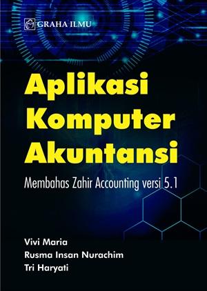 Aplikasi Komputer Akuntansi Membahas Zahir Accounting Versi 5 1 Graha Ilmu